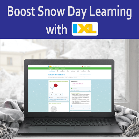 Keep the (snow)ball rolling with learning on IXL during snow days