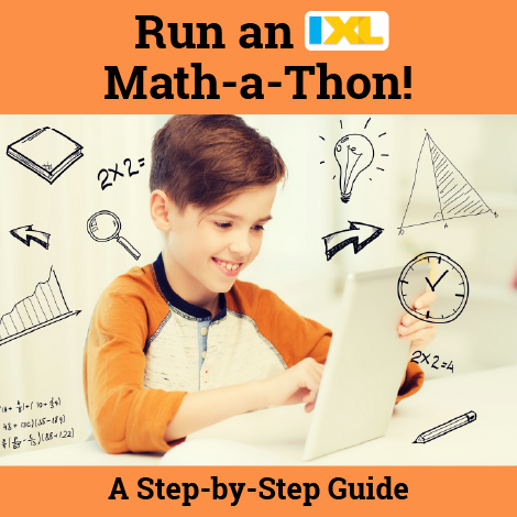 Need an easy fundraiser? Run an IXL Math-a-Thon!