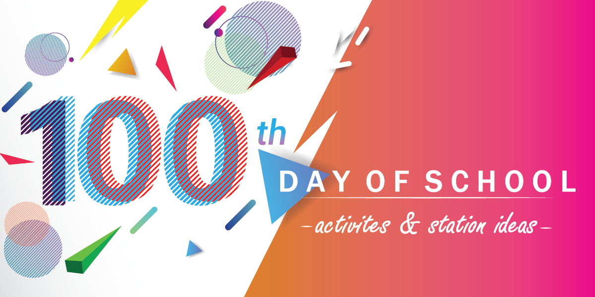 15 ways to celebrate the 100th day of school
