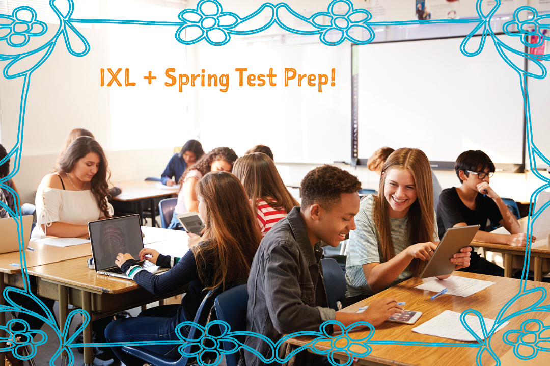 Easy ways to use IXL for spring test prep