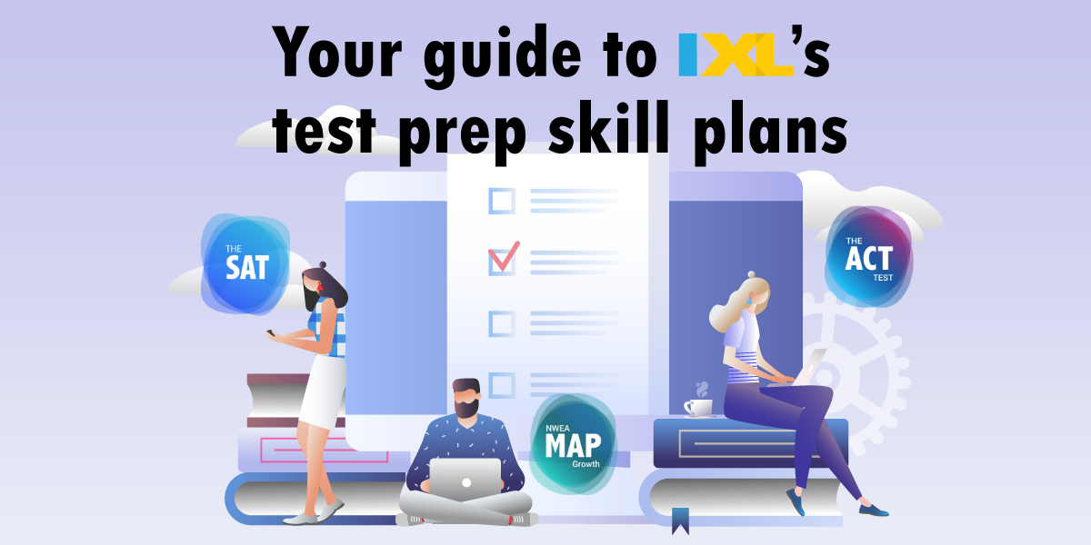 Your guide to IXL's test prep skill plans