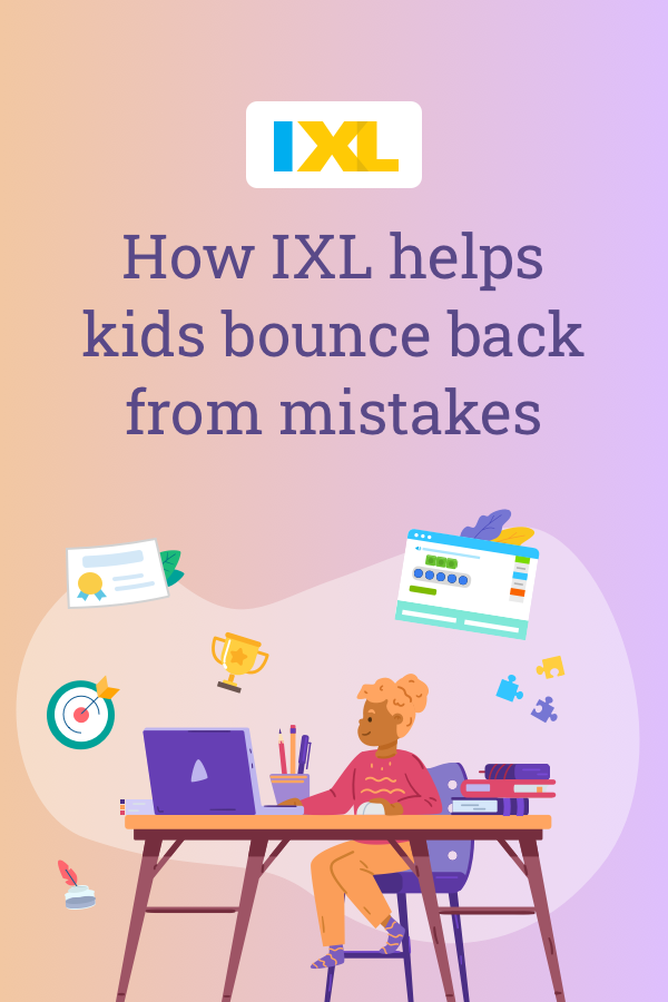 How IXL helps kids bounce back from mistakes Pinterest